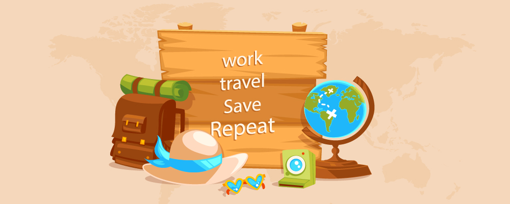 7 Summary - Work, Travel, Save, Repeat!